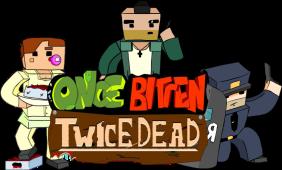 Once Bitten, Twice Dead!